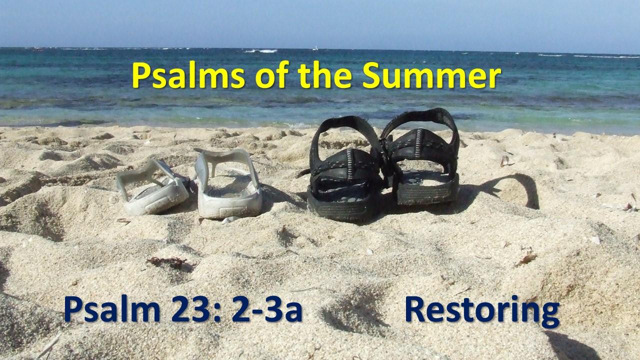 Summer Psalms – Restoring